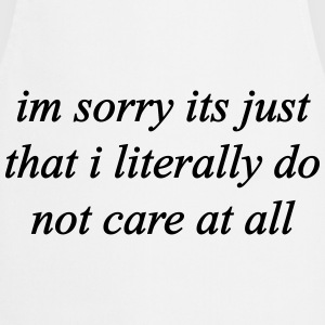 I'm Sorry I Literally Don't Care - KOLESON COUTURE - Cooking Apron