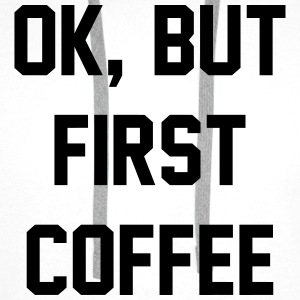 OK, But First Coffee - KOLESON COUTURE - Men's Premium Hoodie