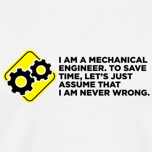 I am an engineer and I m always right! Mugs & Drinkware - Men's Premium T-Shirt