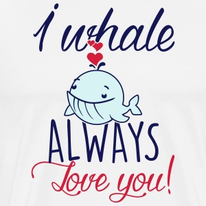 I whale always love you! Schürzen - Männer Premium T-Shirt
