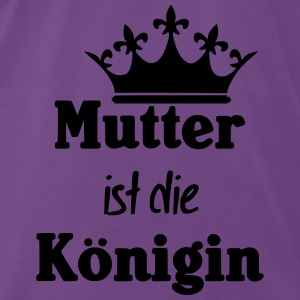 Mutter Königin Tops - Männer Premium T-Shirt