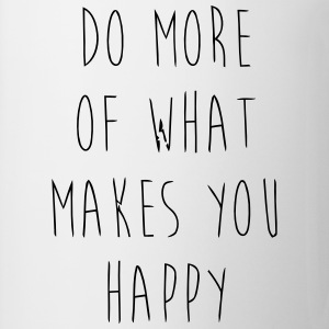 Do What Makes You Happy - Tasse