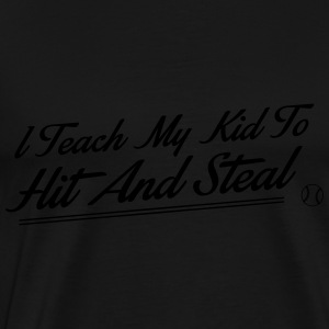 I teach my kid to hit and steal Toppar - Premium-T-shirt herr