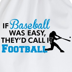If Baseball was easy they'd call it football T-shirts - Gymtas
