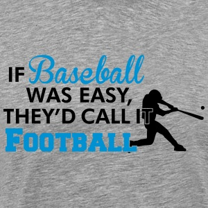 If Baseball was easy they'd call it football Skjorter med lange armer - Premium T-skjorte for menn