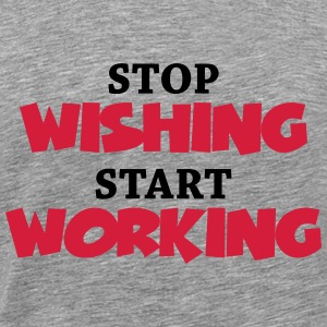 Stop wishing - Start working Långärmade T-shirts - Premium-T-shirt herr