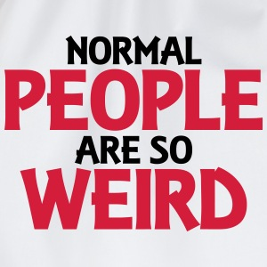 Normal people are so weird Långärmade T-shirts - Gymnastikpåse