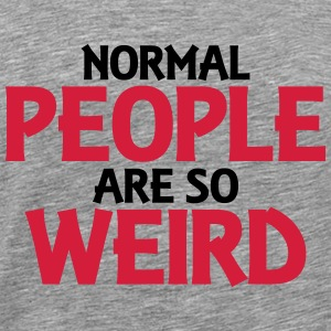 Normal people are so weird Långärmade T-shirts - Premium-T-shirt herr