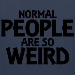 Normal people are so weird T-shirts - Premiumtanktopp herr