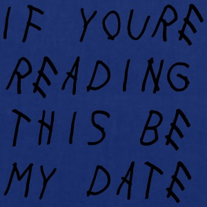 If you're reading this be my date Sweat-shirts - Tote Bag