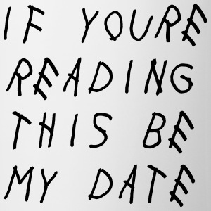 If you're reading this be my date Tee shirts - Tasse