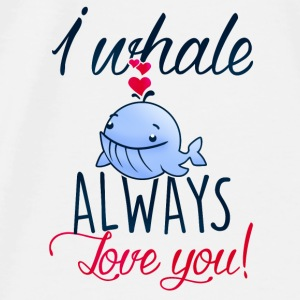 I whale always love you! Accessoires - T-shirt Premium Homme