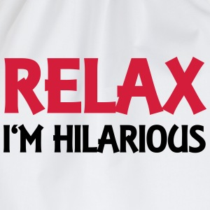 Relax - I'm hilarious T-Shirts - Turnbeutel