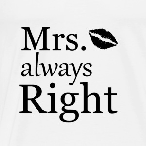 Mrs. always Right Tops - Männer Premium T-Shirt