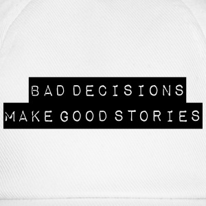 Bad Decisions Good Story - Baseballkappe