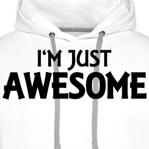 I'm just awesome T-shirts - Mannen Premium hoodie