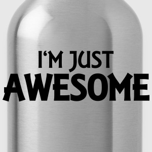 I'm just awesome Tops - Trinkflasche
