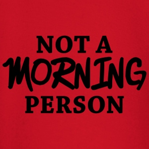 Not a morning person T-Shirts - Baby Long Sleeve T-Shirt