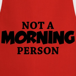 Not a morning person T-Shirts - Cooking Apron