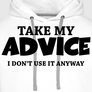 Take my advice - I don't use it anyway Långärmade T-shirts - Premiumluvtröja herr