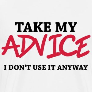 Take my advice - I don't use it anyway Långärmade T-shirts - Premium-T-shirt herr