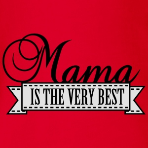 Mama is the very best (2c) Mothers Day T-Shirt - Organic Short-sleeved Baby Bodysuit