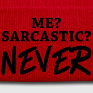 Me? Sarcastic? Never T-Shirts - Winter Hat