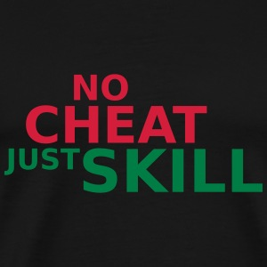 No Cheat Just Skill Pullover & Hoodies - Männer Premium T-Shirt