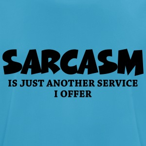 Sarcasm is just another service I offer Toppe - Herre T-shirt svedtransporterende