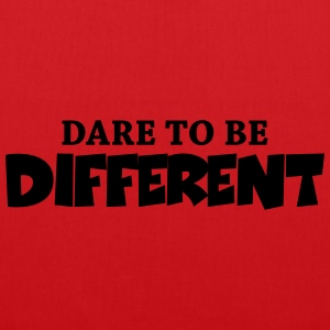 Dare to be different! T-Shirts - Stoffbeutel