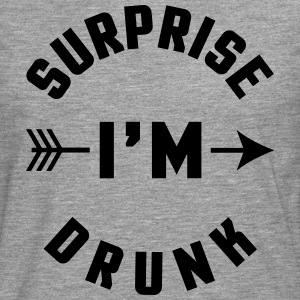 Surprise I'm Drunk  T-Shirts - Men's Premium Longsleeve Shirt
