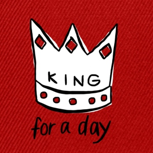 KING for a day - Snapback cap