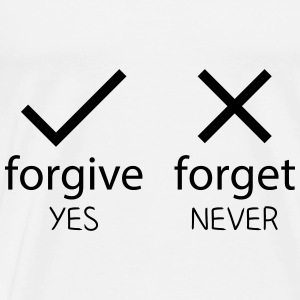 forgive yes - forget never Tops - Männer Premium T-Shirt