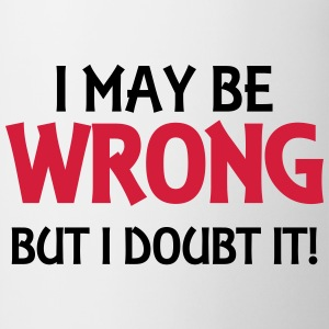 I may be wrong, but I doubt it! T-shirts - Mok