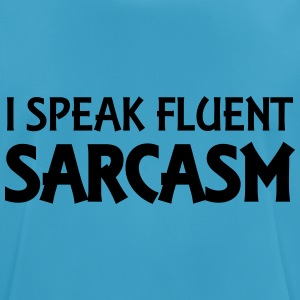 I speak fluent sarcasm Tops - Men's Breathable T-Shirt