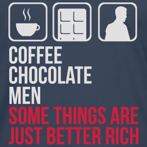 COFFEE CHOCOLATE MEN BETTER RICH WOMEN T-SHIRT - Men's Premium Longsleeve Shirt