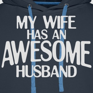 MY WIFE HAS AN AWESOME HUSBAND MEN T-SHIRT - Men's Premium Hoodie