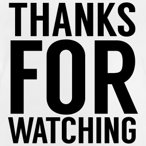 Thanks for watching Pullover & Hoodies - Baby T-Shirt