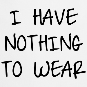 I have nothing to wear Tee shirts - Tablier de cuisine