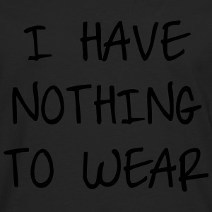 I have nothing to wear Sweatshirts - Herre premium T-shirt med lange ærmer