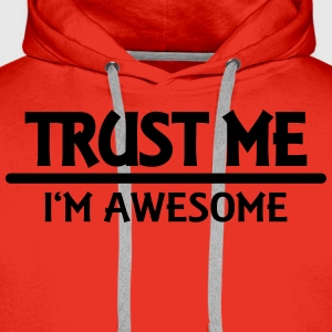 Trust me - I'm awesome T-Shirts - Männer Premium Hoodie