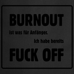 Burnout - Fuck off T-Shirts - Kochschürze