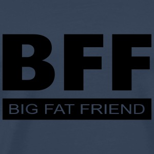 BFF - Big Fat Friend Tank Tops - Men's Premium T-Shirt