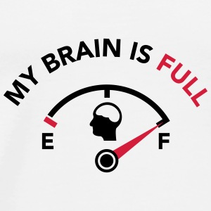 My Brain Is Full Fuel Guage Mugs & Drinkware - Men's Premium T-Shirt