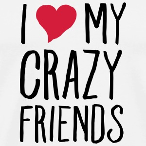 I (Heart) My Crazy Friends Tank Tops - Männer Premium T-Shirt