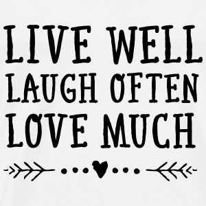 Live Well, Laugh Often, Love Much Tops - Männer Premium T-Shirt
