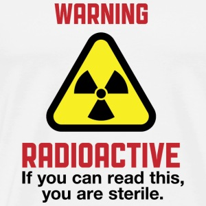 Attention: Radioactive Autres - T-shirt Premium Homme