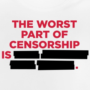 The worst thing about censorship is ... Shirts - Baby T-Shirt