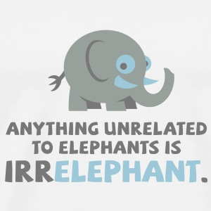 Only elephants are not Irr Elephant! Long Sleeve Shirts - Men's Premium T-Shirt
