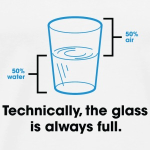 Strictly speaking, the glass is always full. Shirts - Men's Premium T-Shirt